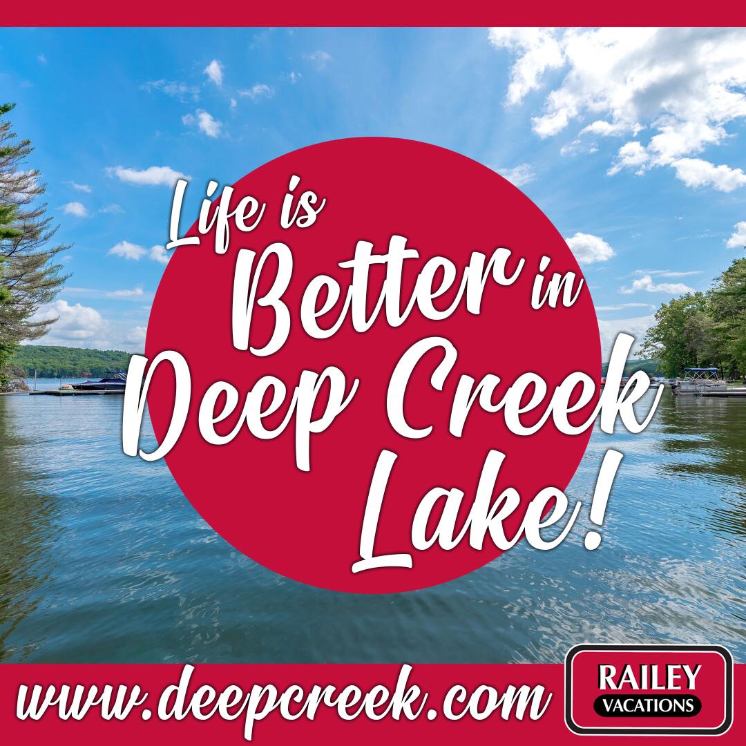 Life is Better in Deep Creek Lake